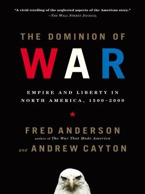 The Dominion of War (Electronic book text): Fred Anderson