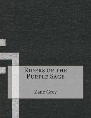 Riders of the Purple Sage (Paperback): Zane Grey