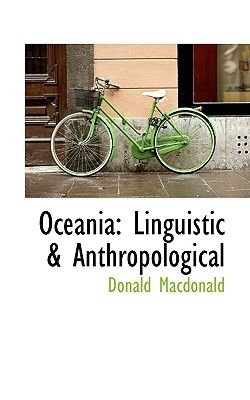 Oceania - Linguistic & Anthropological (Paperback): Donald MacDonald
