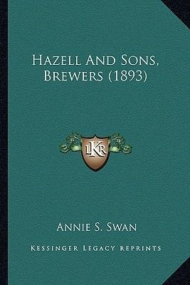 Hazell and Sons, Brewers (1893) (Paperback): Annie S. Swan