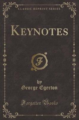Keynotes (Classic Reprint) (Paperback): George Egerton