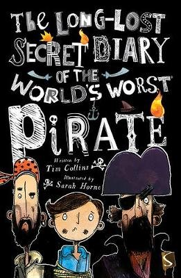The Long Lost Secret Diary of the World's Worst Pirate (Paperback, Illustrated edition): Tim Collins