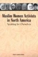 Muslim Women Activists in North America - Speaking for Ourselves (Paperback, New): Katherine Bullock