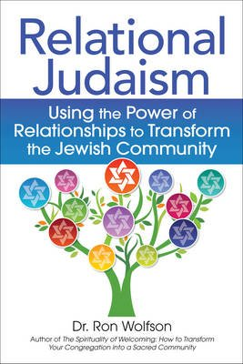 Relational Judaism - Using the Power of Relationships to Transform the Jewish Community (Hardcover, New): Ron Wolfson
