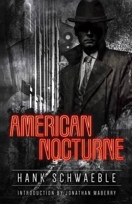 American Nocturne (Paperback): Hank Schwaeble