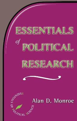 Essentials of Political Research (Paperback): Alan Monroe