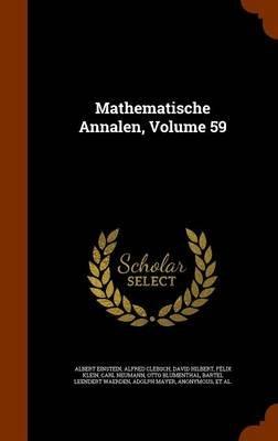 Mathematische Annalen, Volume 59 (Hardcover): Albert Einstein, Alfred Clebsch, David Hilbert