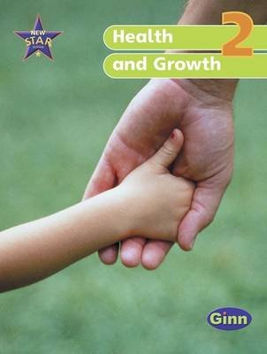 New Star Science Year 2/P3: Health and Growth (Paperback): Rosemary Feasey, Anne Goldsworthy, John Stringer, Roy Phipps
