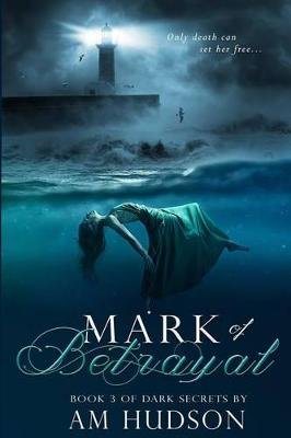 Mark of Betrayal (Paperback): A. M. Hudson