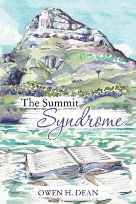 The Summit Syndrome (Paperback): Owen H. Dean