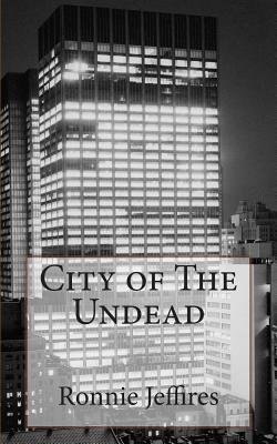 City of the Undead (Paperback): Ronnie Lee Jeffires