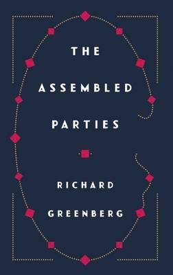 The Assembled Parties (Paperback): Richard Greenberg