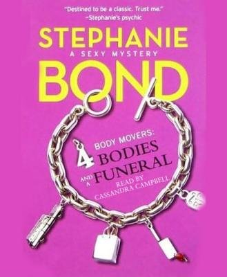 Body Movers - 4 Bodies and a Funeral (Downloadable audio file): Stephanie Bond