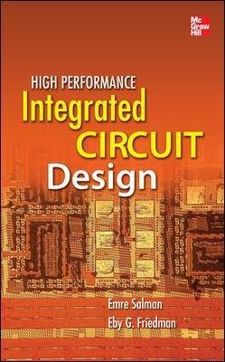 High Performance Integrated Circuit Design (Hardcover, New): Eby G. Friedman, Emre Salman