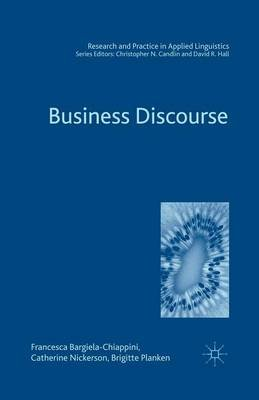 Business Discourse (Paperback): Francesca Bargiela-Chiappini, Catherine Nickerson, Brigitte Planken