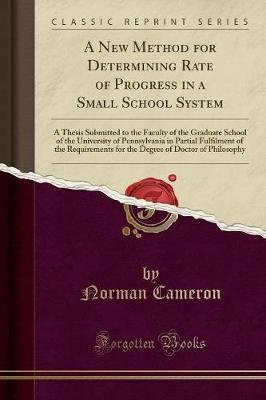 A New Method for Determining Rate of Progress in a Small School System - A Thesis Submitted to the Faculty of the Graduate...