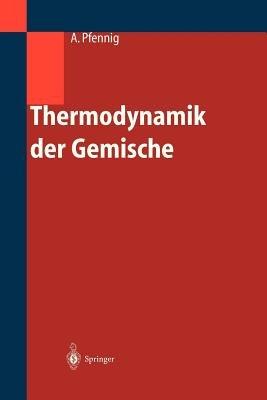 Thermodynamik Der Gemische (German, Hardcover, 2004): Andreas Pfennig