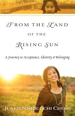 From the Land of the Rising Sun (Paperback): Junko Nishiguchi Cheng