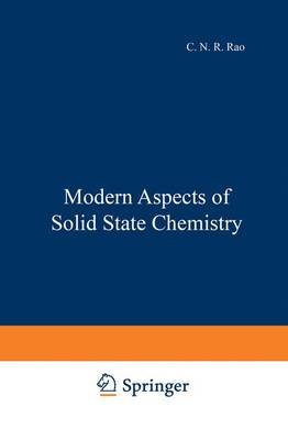 Modern Aspects of Solid State Chemistry (Paperback): C. N. R. Rao