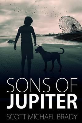 Sons of Jupiter (Paperback): Scott Michael Brady