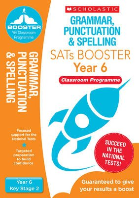 Grammar, Punctuation & Spelling Pack (Year 6) Classroom Programme (Paperback): Lesley Fletcher, Shelley Welsh