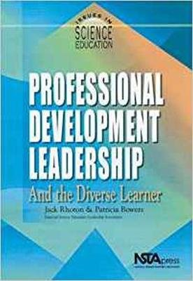Professional Development Leadership and the Diverse Learner - Issues in Science Education (Paperback, Illustrated Ed): Jack...
