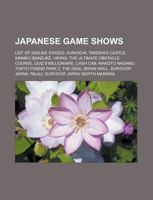 Japanese Game Shows - List of Sasuke Stages, Kunoichi, Takeshi's Castle, Kinniku Banzuke, Viking: The Ultimate Obstacle...