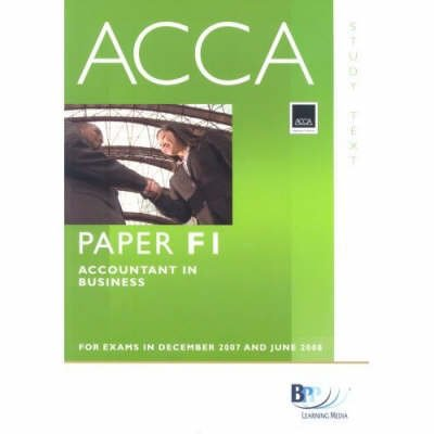 ACCA (New Syllabus) - F1 Accountant in Business - Study Text (Paperback): BPP Learning Media