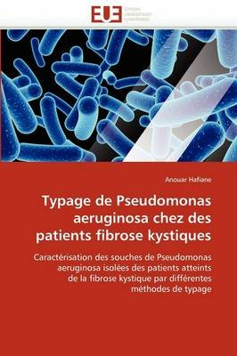 Typage de Pseudomonas Aeruginosa Chez Des Patients Fibrose Kystiques (French, Paperback): Hafiane-A