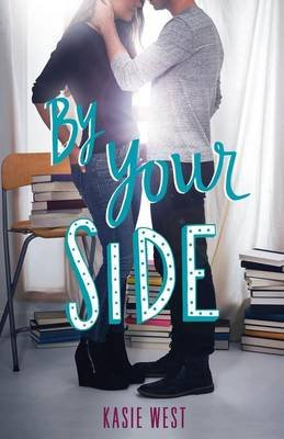By Your Side (Paperback): Kasie West