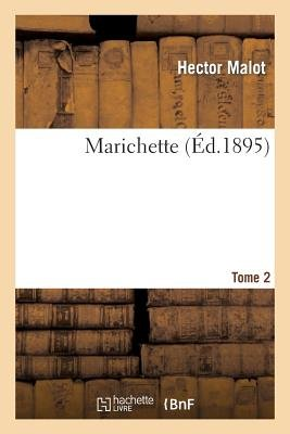 Marichette. Tome 2 (French, Paperback): Hector Malot
