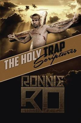 The Holy Trap Scriptures (Paperback): Ronnie Bo