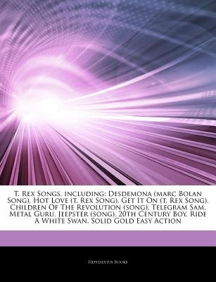 Articles on T  Rex Songs, Including - Desdemona (Marc Bolan