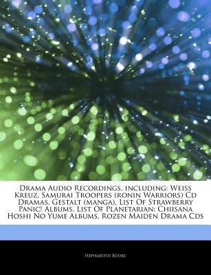 Articles on Drama Audio Recordings, Including - Wei Kreuz, Samurai Troopers (Ronin Warriors) CD Dramas, Gestalt (Manga), List...