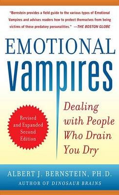Emotional Vampires: Dealing with People Who Drain You Dry, Revised and Expanded 2nd Edition (Electronic book text, 2nd ed.):...