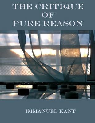 The Critique of Pure Reason (Illustrated) (Electronic book text): Immanuel Kant