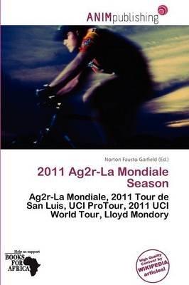 2011 Ag2r-La Mondiale Season (Paperback): Norton Fausto Garfield