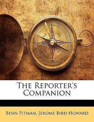 The Reporter's Companion (Paperback): Benn Pitman, Jerome Bird Howard
