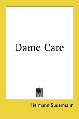 Dame Care (Electronic book text): Hermann Sudermann