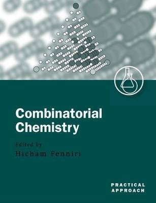 Combinatorial Chemistry: A Practical Approach (Electronic book text): Hicham Fenniri
