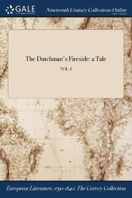 The Dutchman's Fireside - A Tale; Vol. I (Paperback): Anonymous