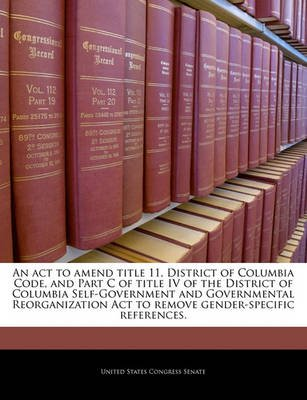 An ACT to Amend Title 11, District of Columbia Code, and Part C of Title IV of the District of Columbia Self-Government and...