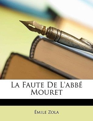 La Faute de L'Abbe Mouret (English, French, Paperback): Emile Zola