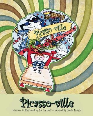 Picasso-Ville - An Imaginary Place Consisting of the Visions of Pablo Picasso (Paperback): Pat Luttrell