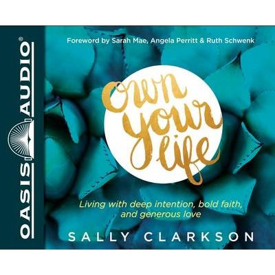 Own Your Life (Library Edition) - Living with Deep Intention, Bold Faith, and Generous Love (Standard format, CD): Sally...