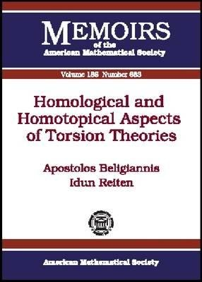 Homological and Homotopical Aspects of Torsion Theories (Paperback): Apostolos Beligiannis, Idun Reiten