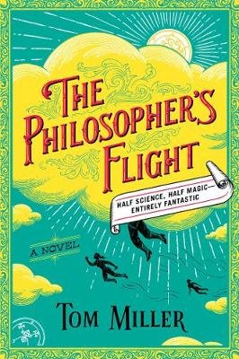 The Philosopher's Flight - A Novel (Paperback, Export): Tom Miller