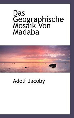Das Geographische Mosaik Von Madaba (English, German, Paperback): Adolf Jacoby