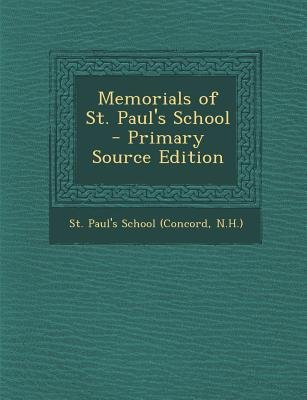 Memorials of St. Paul's School - Primary Source Edition (Paperback): N. H. ). St Paul's School (Concord