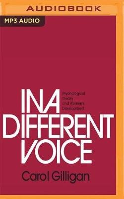 In a Different Voice - Psychological Theory and Women's Development (MP3 format, CD): Carol Gilligan
